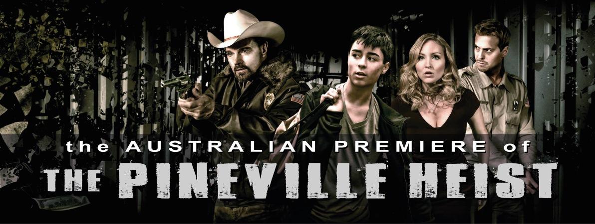 Feature Film The Pineville Heist Melbourne Indie Banner